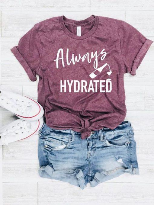 Always hydrated Tshirt AY21D