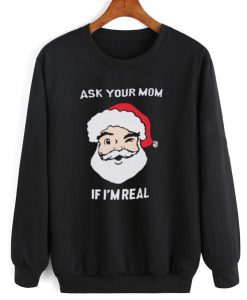Ask Your Mom Sweatshirt FD5D