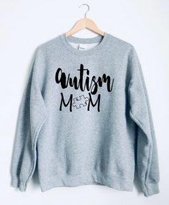 Autism mom sweatshirt FD2D