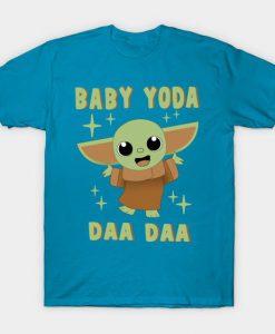 Baby Yoda Daa Daa tshirt FD24D