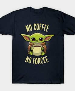 Baby yoda coffee T-Shirt RS27D
