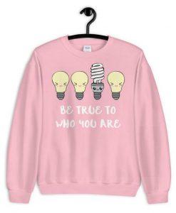 Be True Sweatshirt FD5D