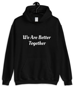 Better Together Hoodie SR7D