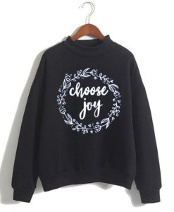Choose Joy Sweatshirt SR4D