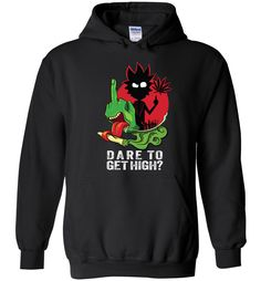 Dare To Get High Hoodie EL6D