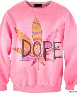 Dope marijuana Sweatshirt FD18D