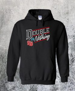Double or Nothing Hoodie FD2D
