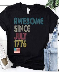 Awesome Since July 1776 tshirt Fd27J0