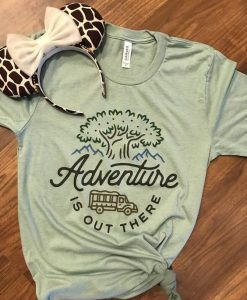Adventure is out there Tshirt FD3F0