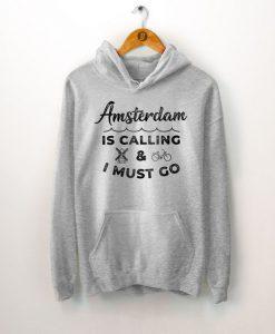Amsterdam Is Calling Hoodie FD7F0