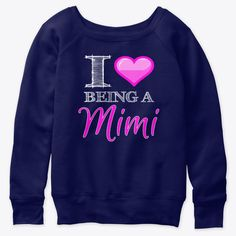 Being A Mimi Heart Love Sweatshirt EL5F0