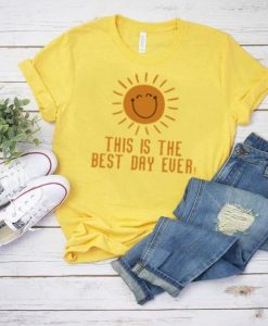 Smile Best Day Ever Tshirt FD3F0
