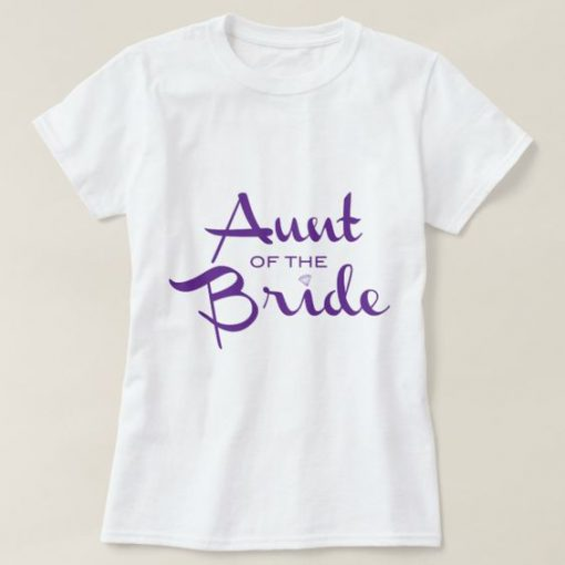 Aunt Of The Bride T-Shirt ND16A0