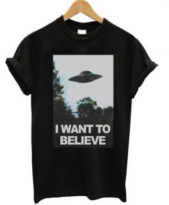Want To Believe T-Shirt ND5M0