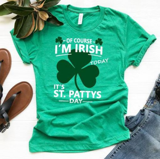 Of Course I'm Irish Tshirt AS25JN0