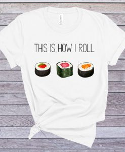 This Is How I Roll Shirt LE29JL0