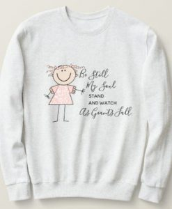 Be Still My Soul Sweatshirt AS22AG0