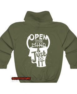open your mind just it quote typography Hoodie EL5D0