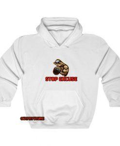 Stop Excuse hoodie SY22JN1