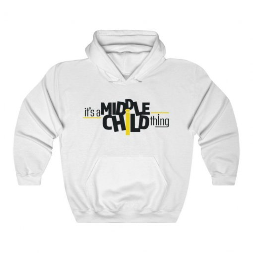 It's A Middlechild Thing Hoodie AL30A1