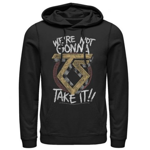 We're Not Gonna Hoodie PU6A1